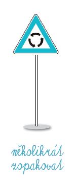 Dopravní značka naznačující stálé opakování.